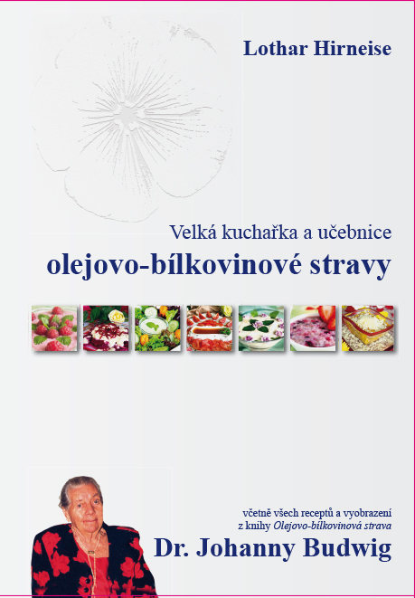 Lothar Hirneise Velka Kucharka A Ucebnice Olejovo Bilkovinove Stravy Mgr Helena Cmurova Rakovina Komplexni Poradenstvi Cz